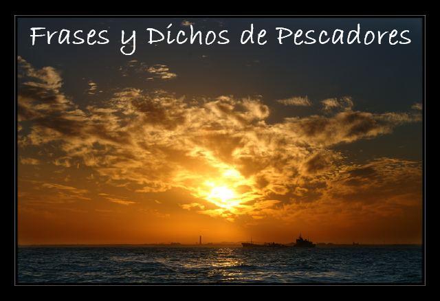 Frases Y Dichos De Pescadores Pescador Deportivo