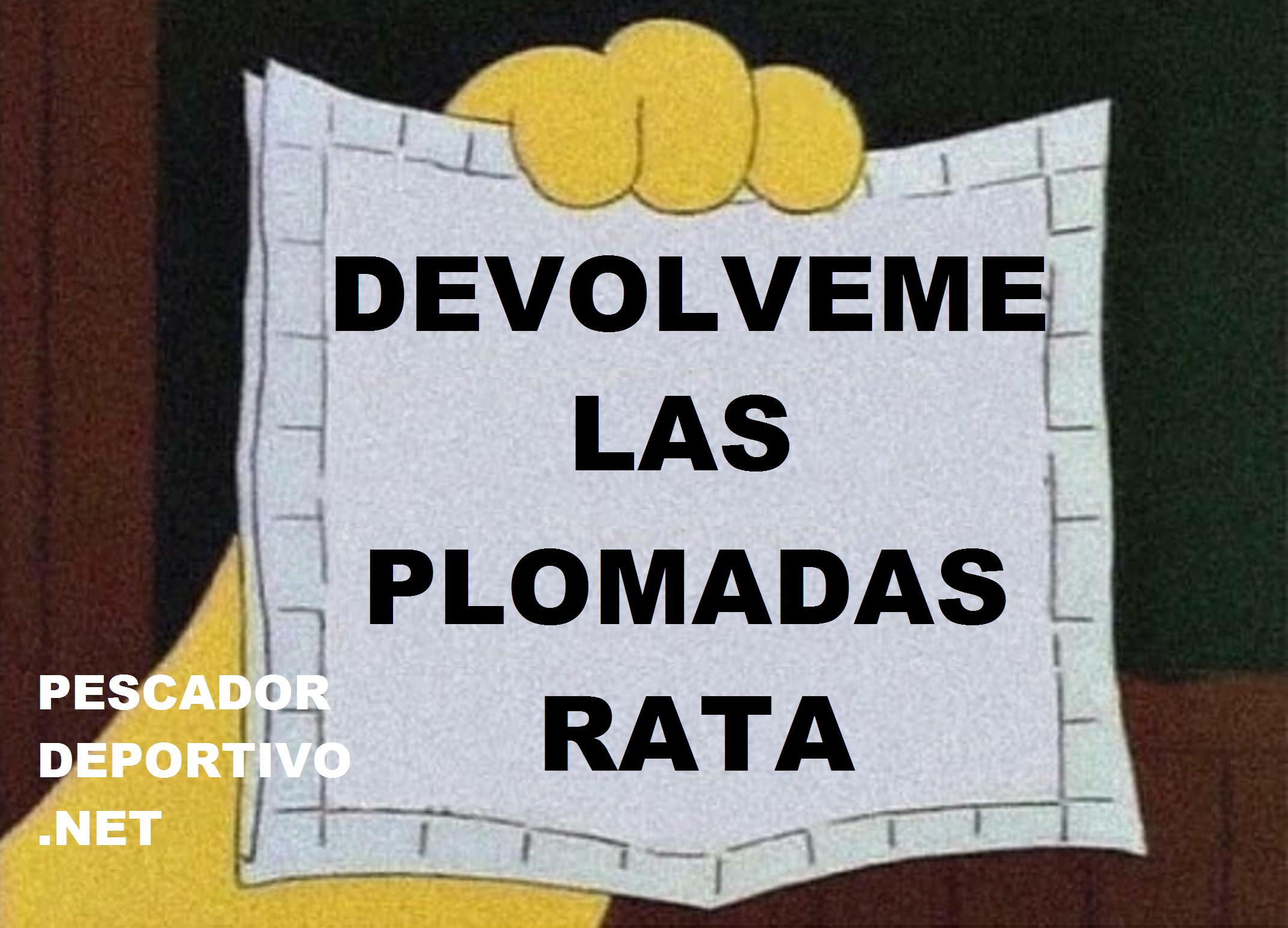 DEVOLVEME LAS PLOMADAS