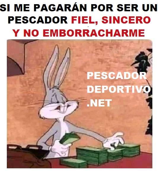 PESCADOR FIEL Y NO BORRACHO